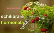 8 modalitati de ECHILIBRARE HORMONALA