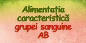 Alimentatia caracteristica grupei sanguine AB