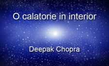 Deepak Chopra - O calatorie in interior