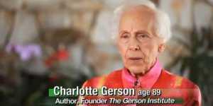 Charlotte Gerson - despre cancer si alte boli
