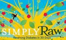 Pur si simplu crud: Dand inapoi diabetul, in 30 de zile (2009)