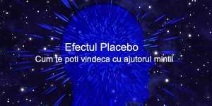 Efectul Placebo, un tratament eficient! Cum te poti vindeca cu ajutorul mintii