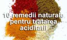 10 remedii naturale pentru tratarea aciditatii si disconfortului gastro-intestinal