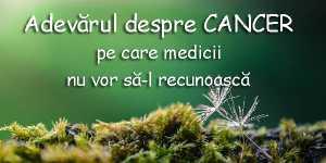 Adevarul despre CANCER pe care medicii nu vor sa-l recunoasca!