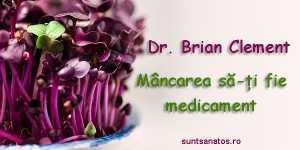 Dr. Brian Clement  - Mancarea sa-ti fie medicament (Hippocrates Health Institute)