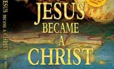 Cum a devenit Iisus un Hristos