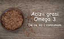 Acizii grasi Omega 3 -  De ce sa-i consumam